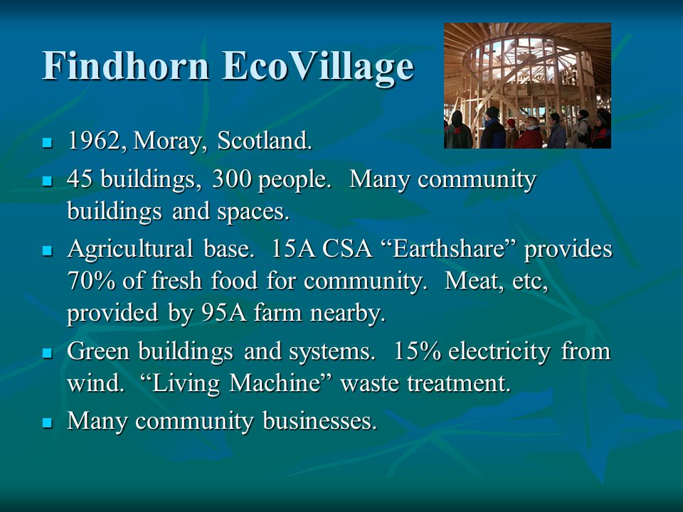 Findhorn EcoVillage 1962, Moray, Scotland. 1962, Moray, Scotland.