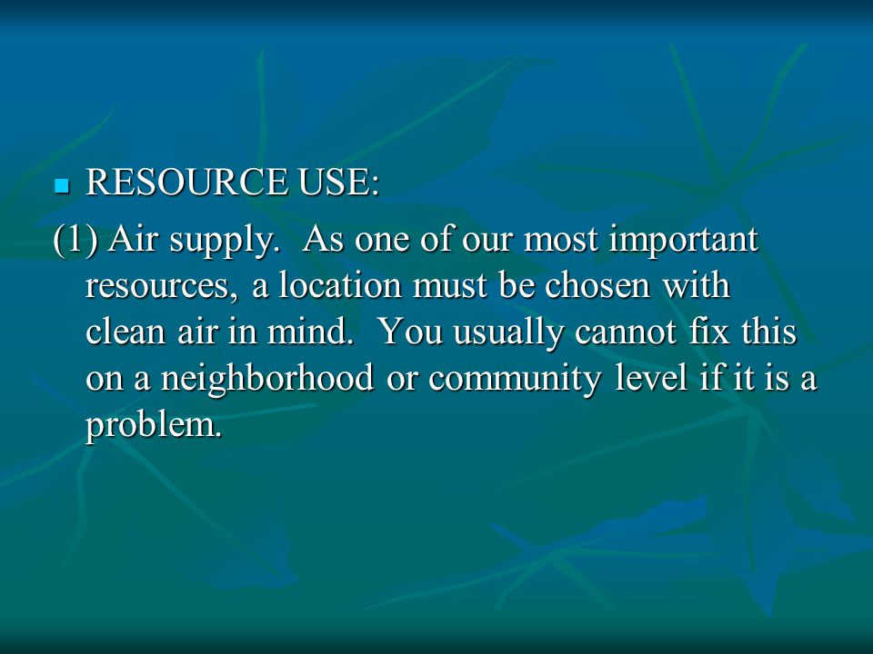 RESOURCE USE: RESOURCE USE: (1) Air supply.