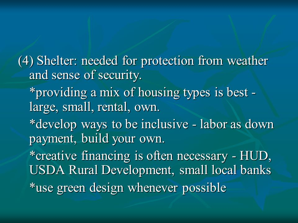 (4) Shelter: needed for protection from weather and sense of security.