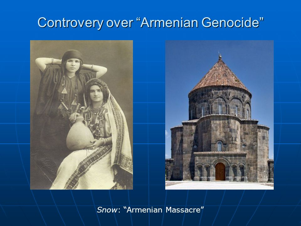 "Controvery over ""Armenian Genocide"" Snow: ""Armenian Massacre"""