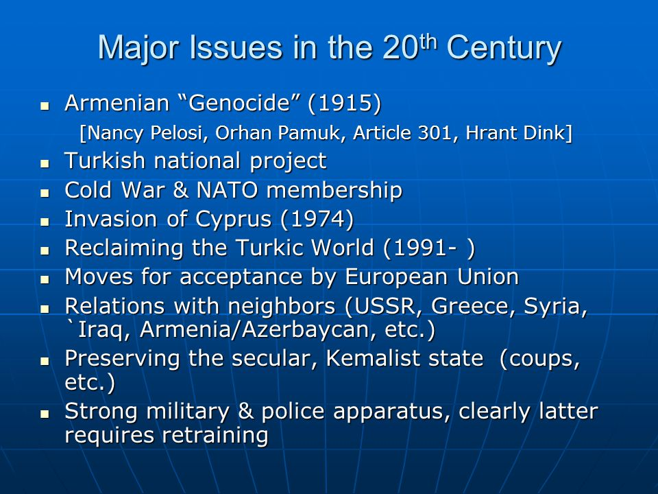 "Major Issues in the 20 th Century Armenian ""Genocide"" (1915) Armenian ""Genocide"" (1915) [Nancy Pelosi, Orhan Pamuk, Article 301, Hrant Dink] [Nancy Pe"
