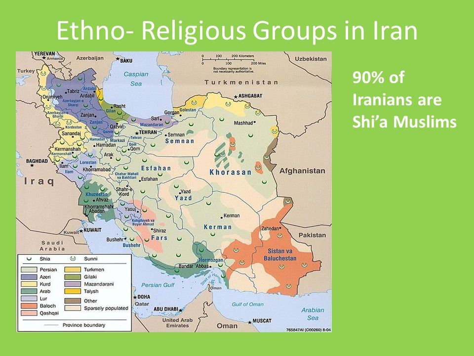 Ethno- Religious Groups in Iran 90% of Iranians are Shi'a Muslims