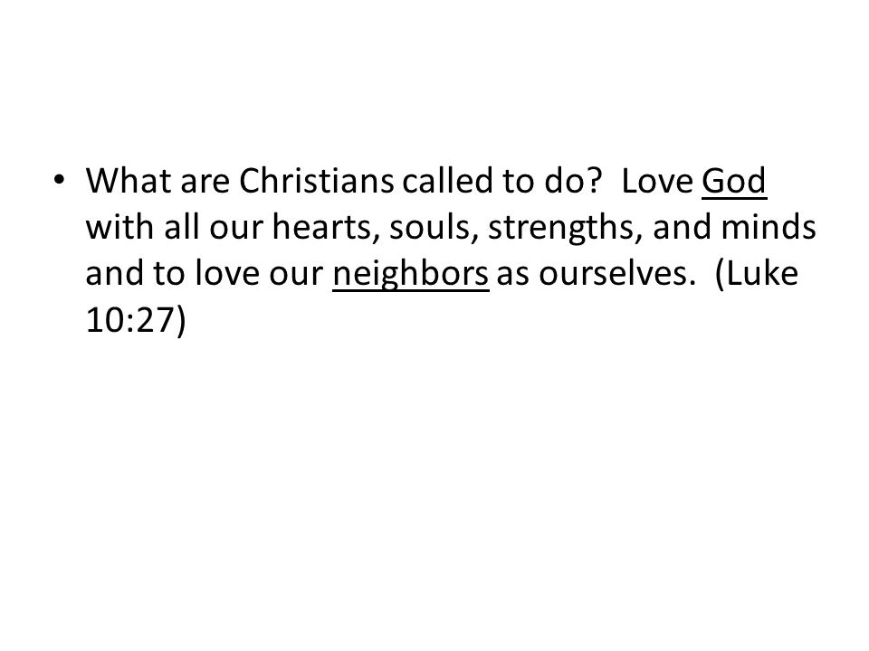 What are Christians called to do.