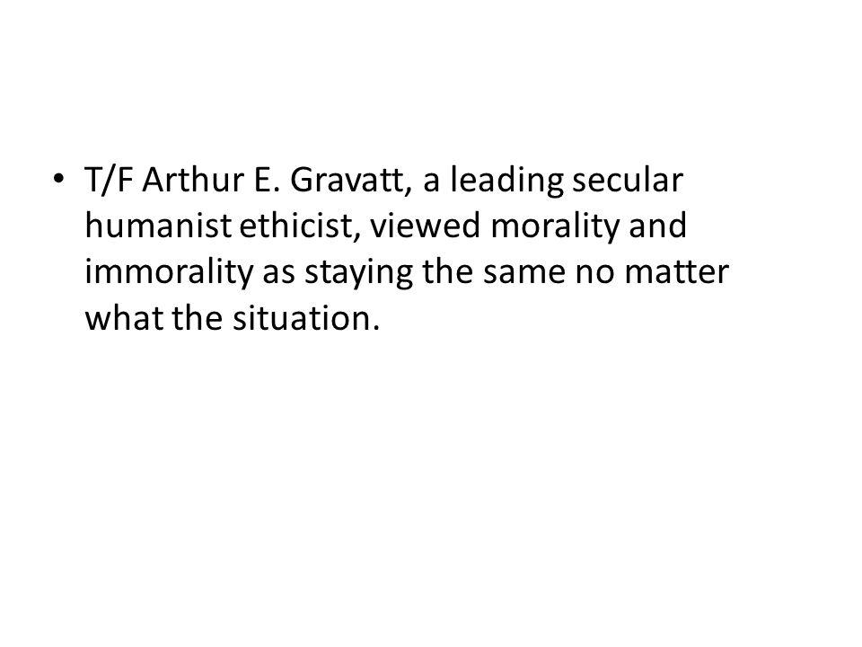 T/F Arthur E.