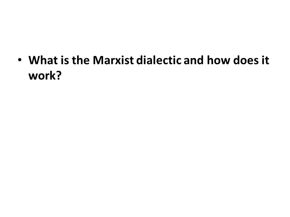 What is the Marxist dialectic and how does it work?