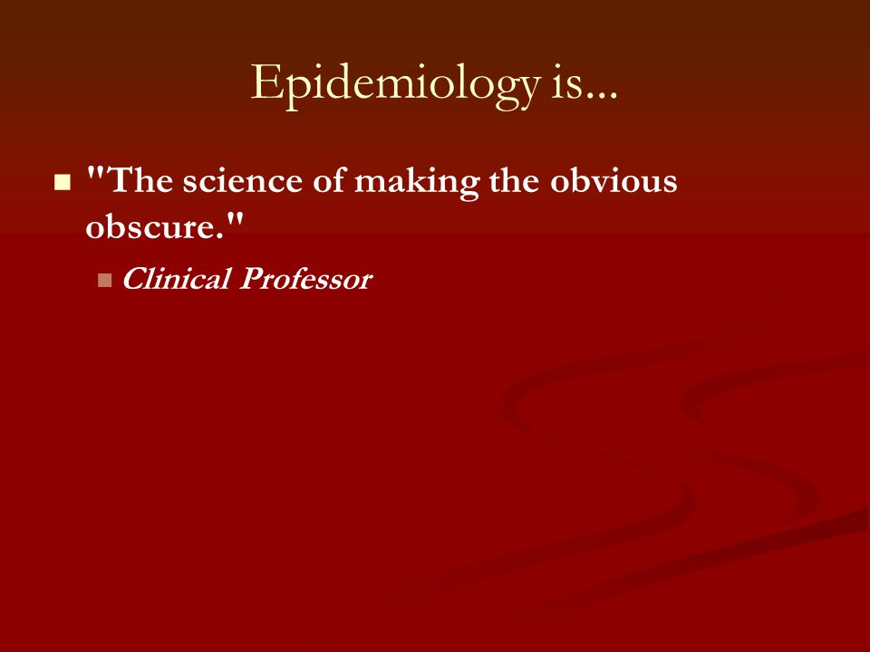 Epidemiology is...