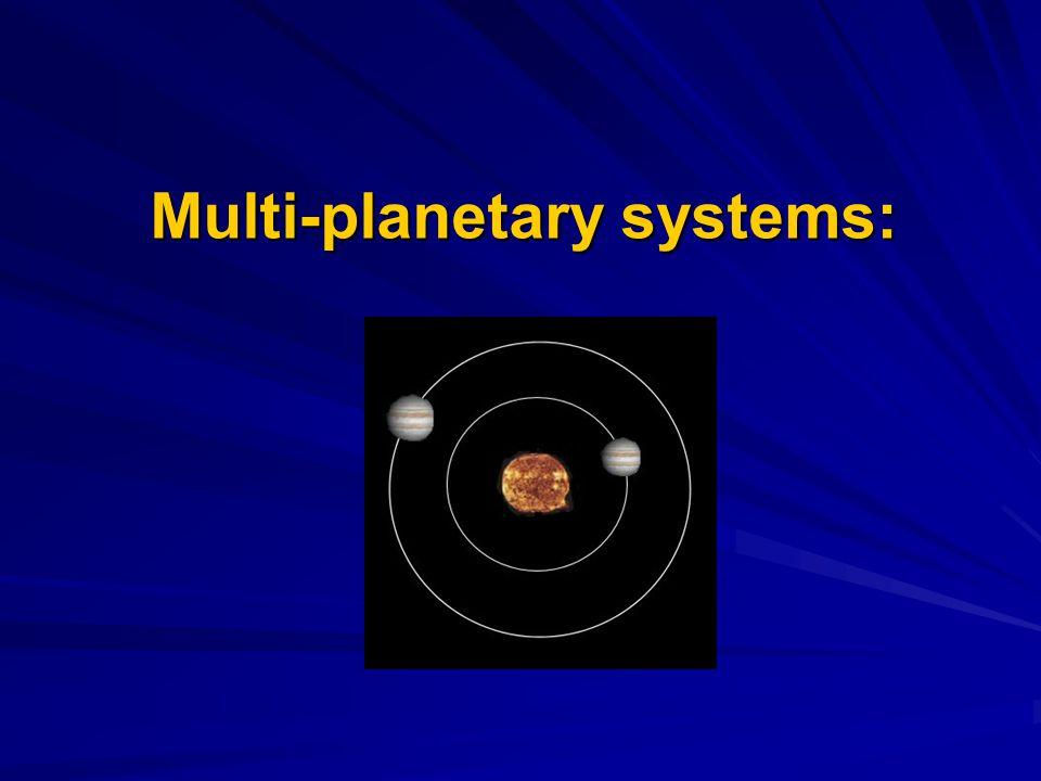 Multi-planetary systems: