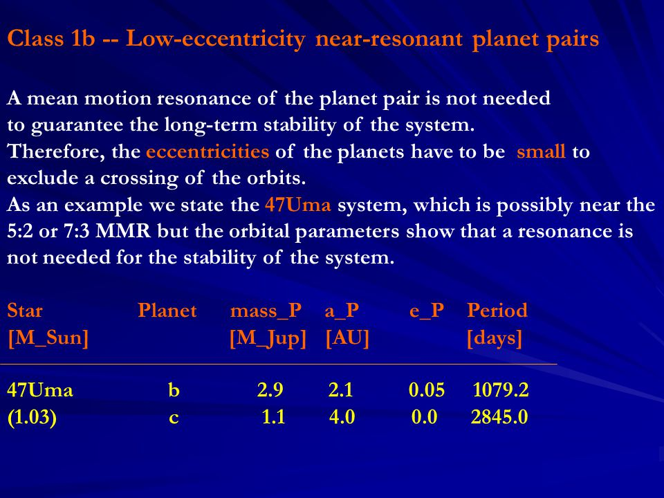 habitable zone Unstable orbits 2:1 1.3 AU 3:1 1 AU SR 0.8 – 0.9 AU 4:1 0.82 AU Stable orbits Between resonances Terrestrial planet is possible!