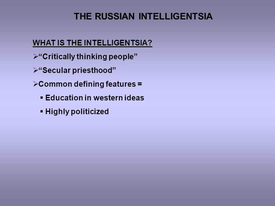 WHAT IS THE INTELLIGENTSIA.