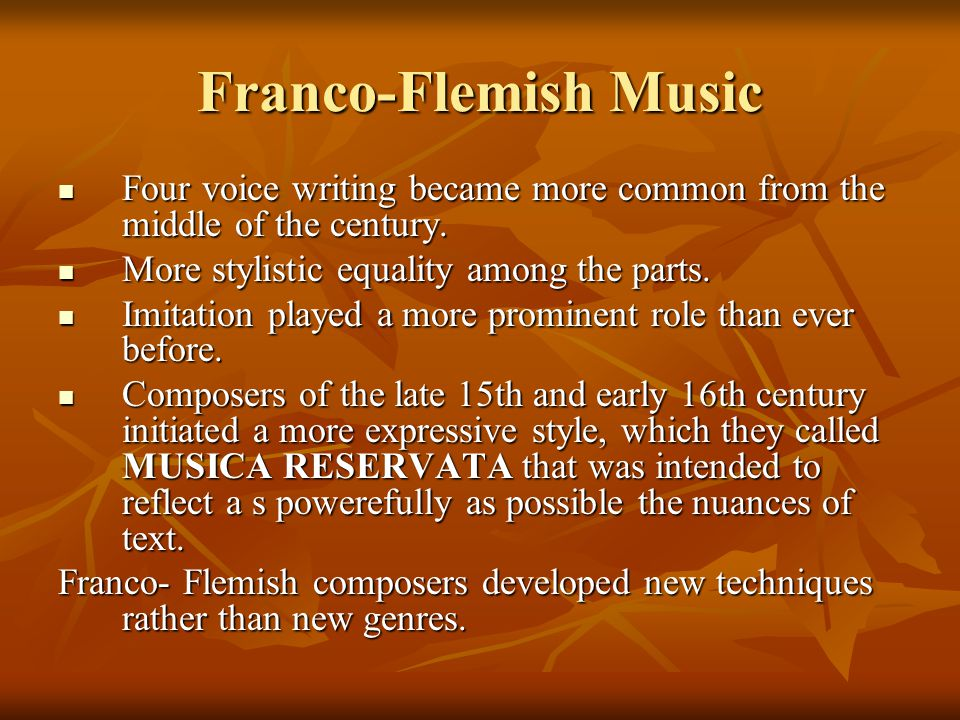 Franco-Flemish Music Four voice writing became more common from the middle of the century. Four voice writing became more common from the middle of th