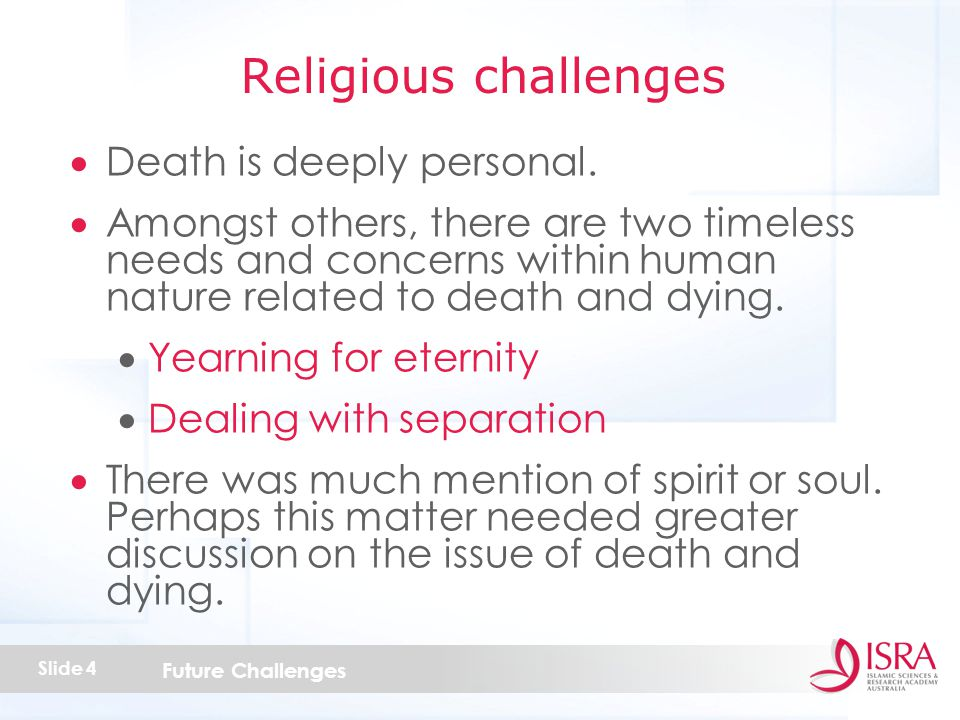 Future Challenges Slide 4  Death is deeply personal.