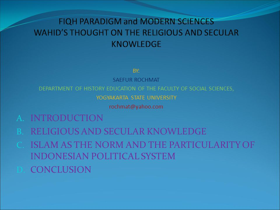 BY: SAEFUR ROCHMAT DEPARTMENT OF HISTORY EDUCATION OF THE FACULTY OF SOCIAL SCIENCES, YOGYAKARTA STATE UNIVERSITY rochmat@yahoo.com A. INTRODUCTION B.
