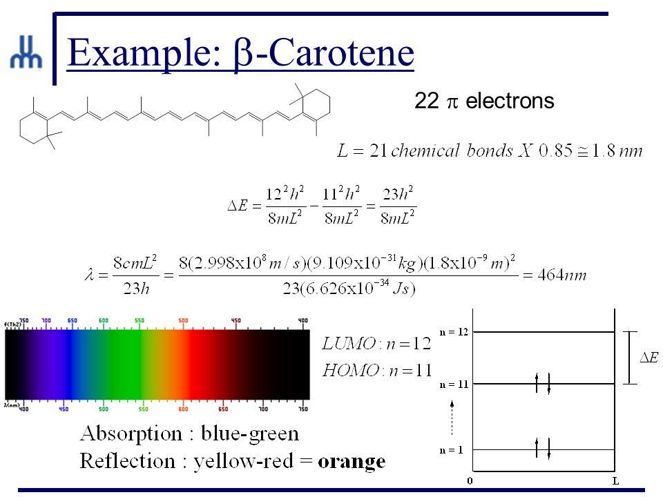 Example:  -Carotene 22  electrons