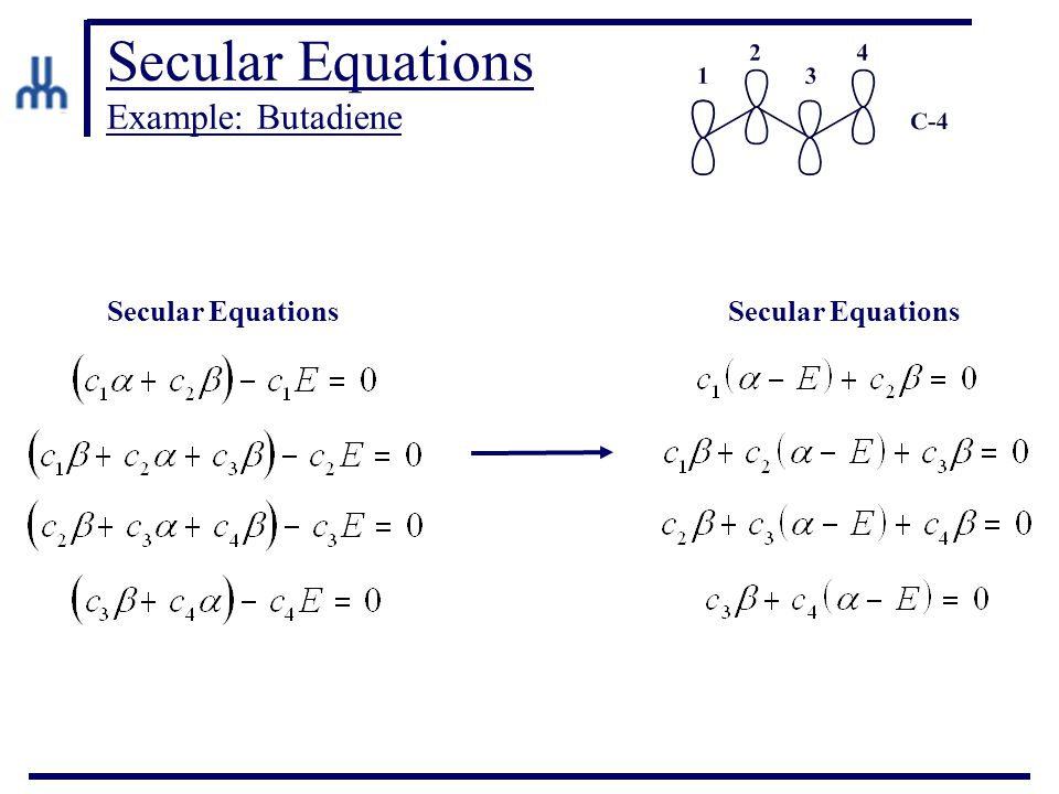 Secular Equations Example: Butadiene Secular Equations