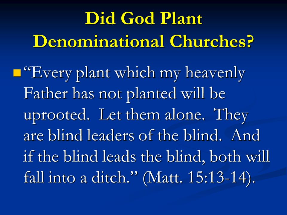 Did God Plant Denominational Churches.