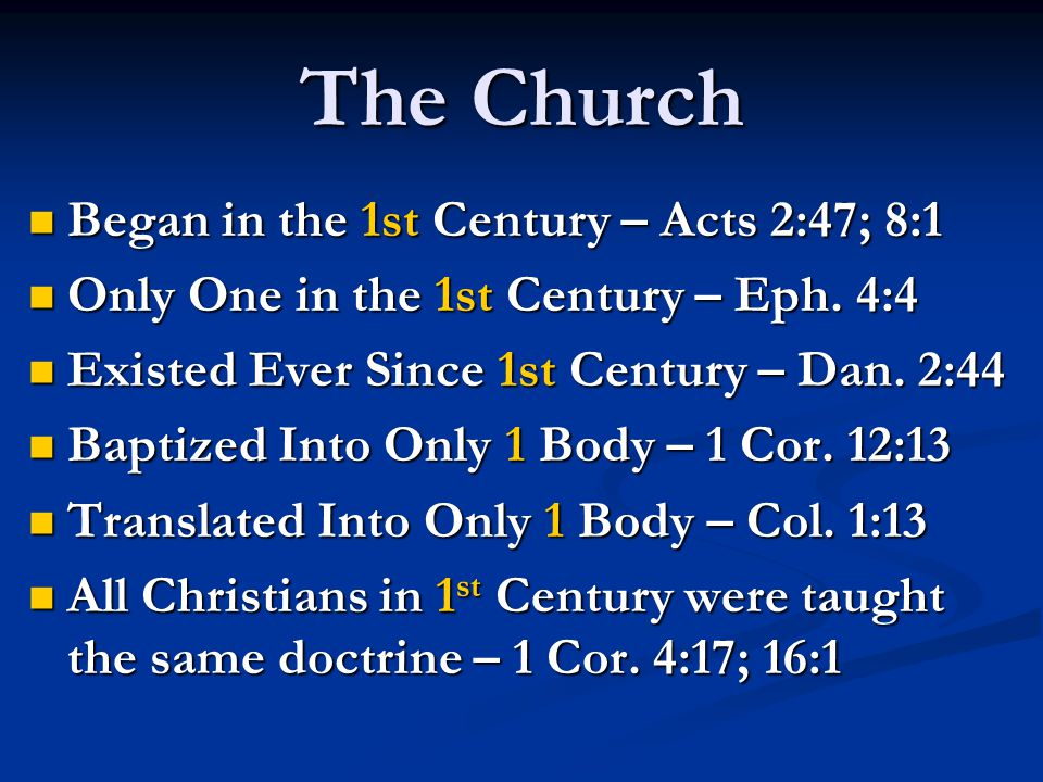 The Church Began in the 1st Century – Acts 2:47; 8:1 Began in the 1st Century – Acts 2:47; 8:1 Only One in the 1st Century – Eph.
