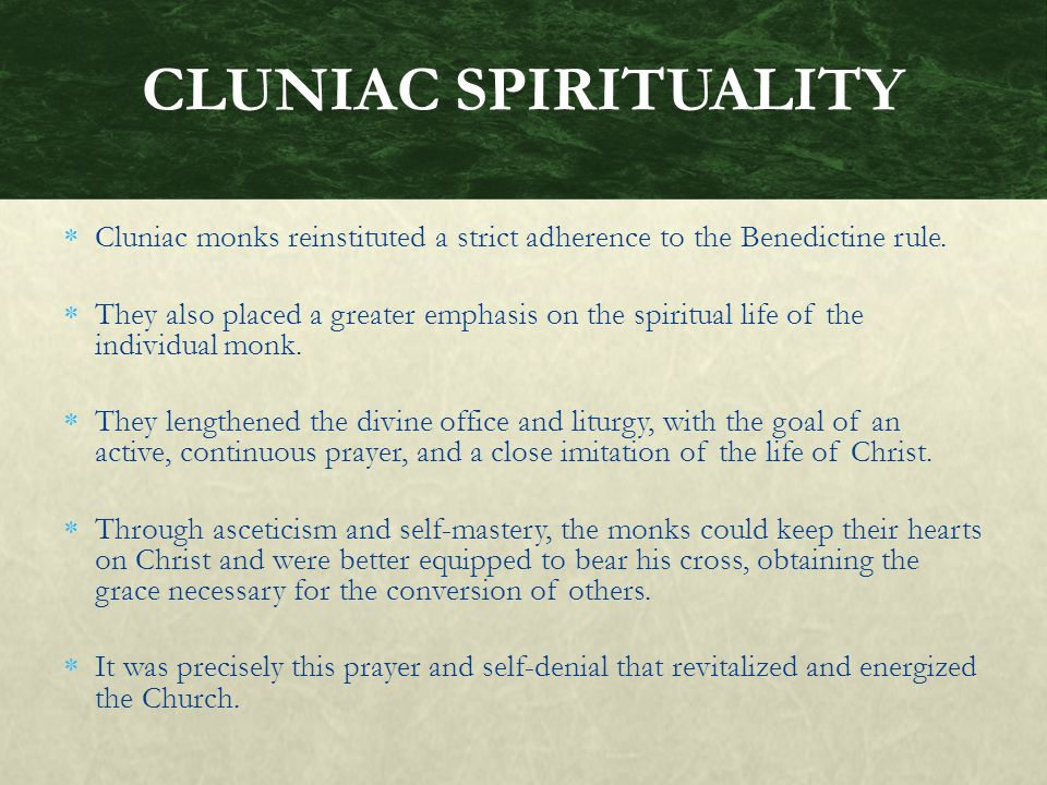  Cluniac monks reinstituted a strict adherence to the Benedictine rule.