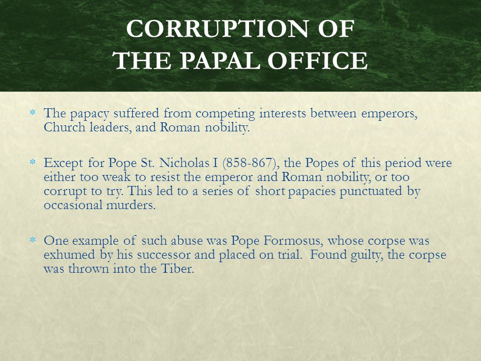  The papacy suffered from competing interests between emperors, Church leaders, and Roman nobility.