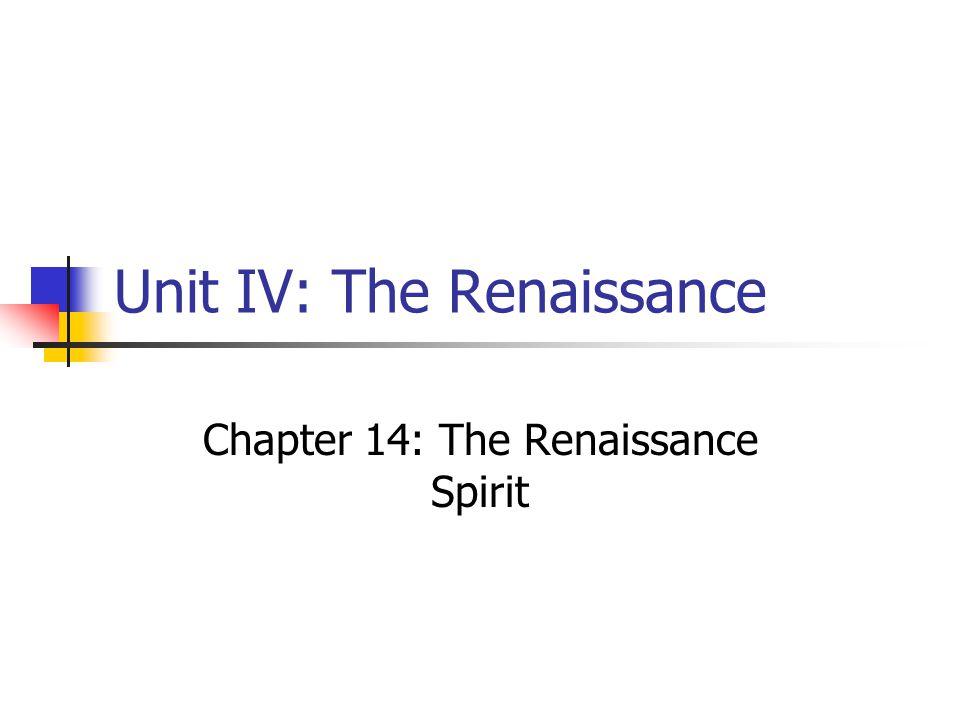 Unit IV: The Renaissance Chapter 14: The Renaissance Spirit