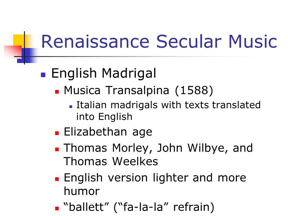 Renaissance Secular Music English Madrigal Musica Transalpina (1588) Italian madrigals with texts translated into English Elizabethan age Thomas Morle