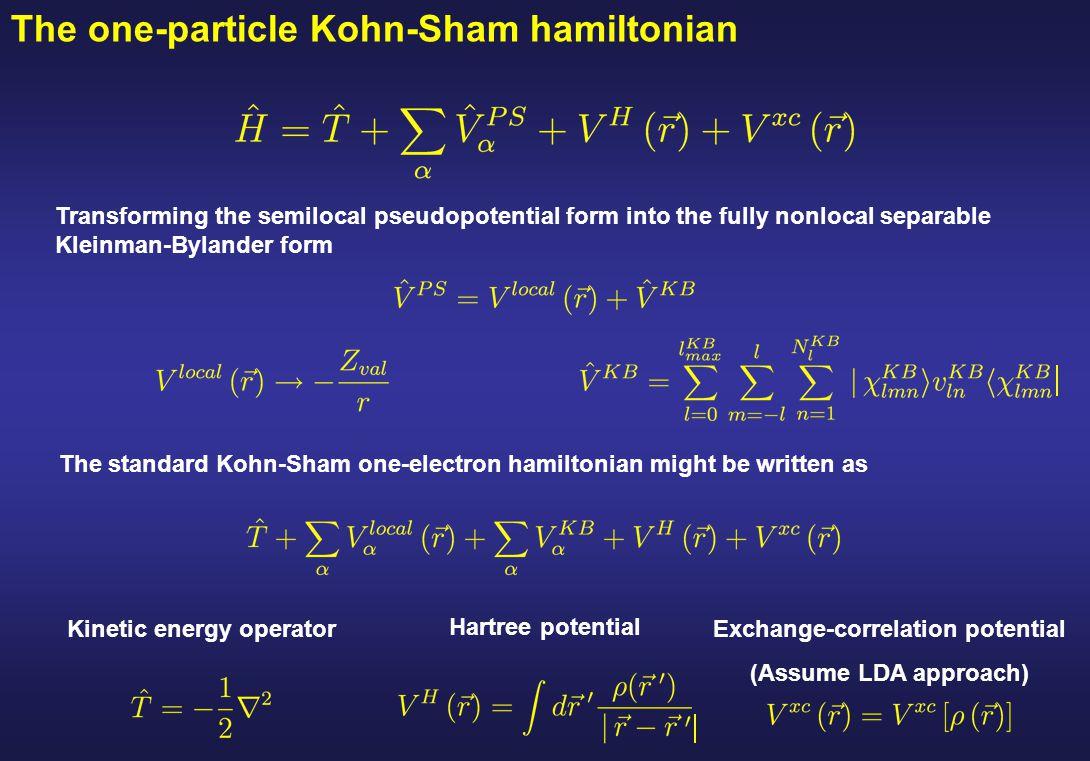 The one-particle Kohn-Sham hamiltonian The standard Kohn-Sham one-electron hamiltonian might be written as Kinetic energy operatorExchange-correlation