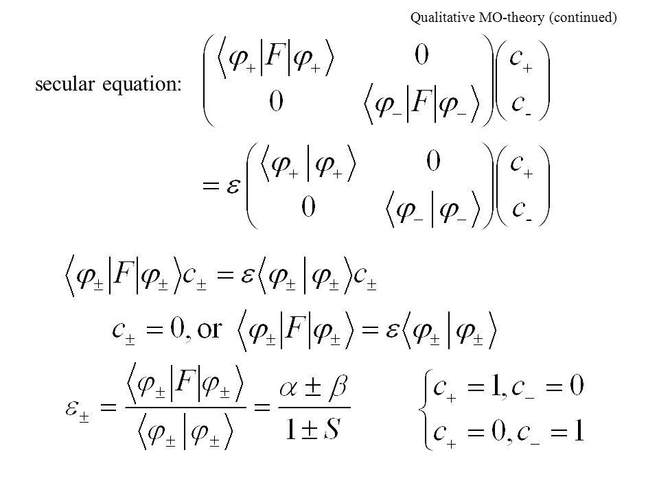 Qualitative MO-theory (continued) secular equation: