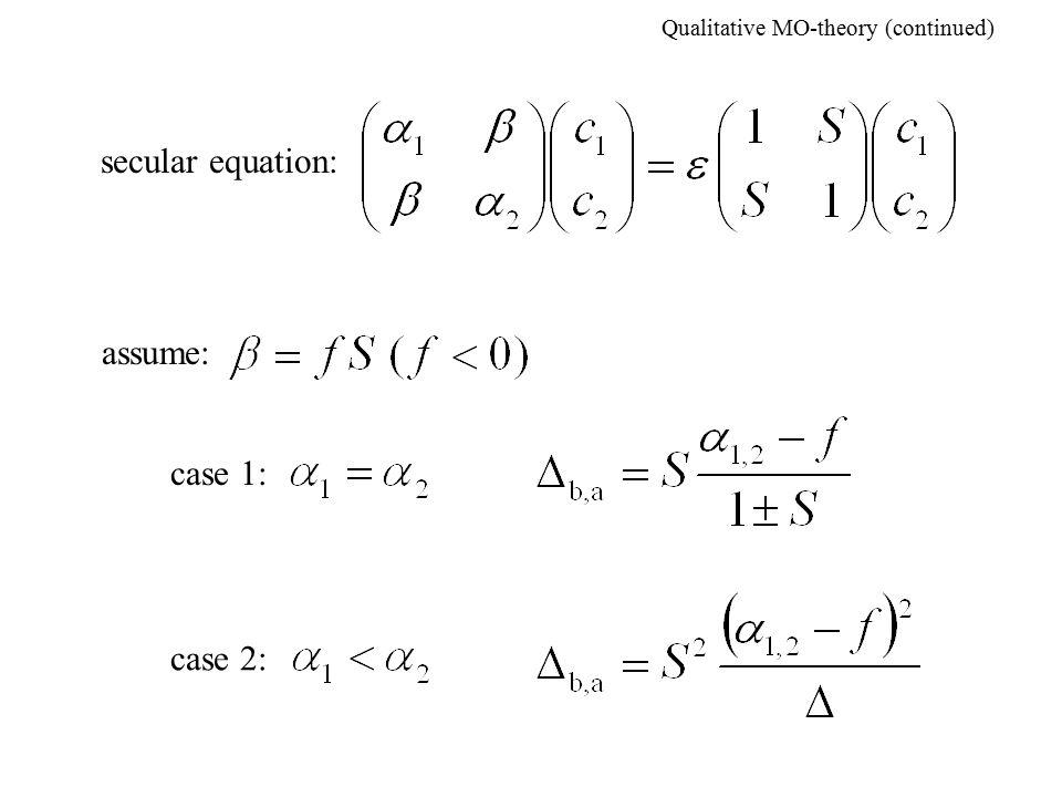Qualitative MO-theory (continued) secular equation: assume: case 1:case 2: