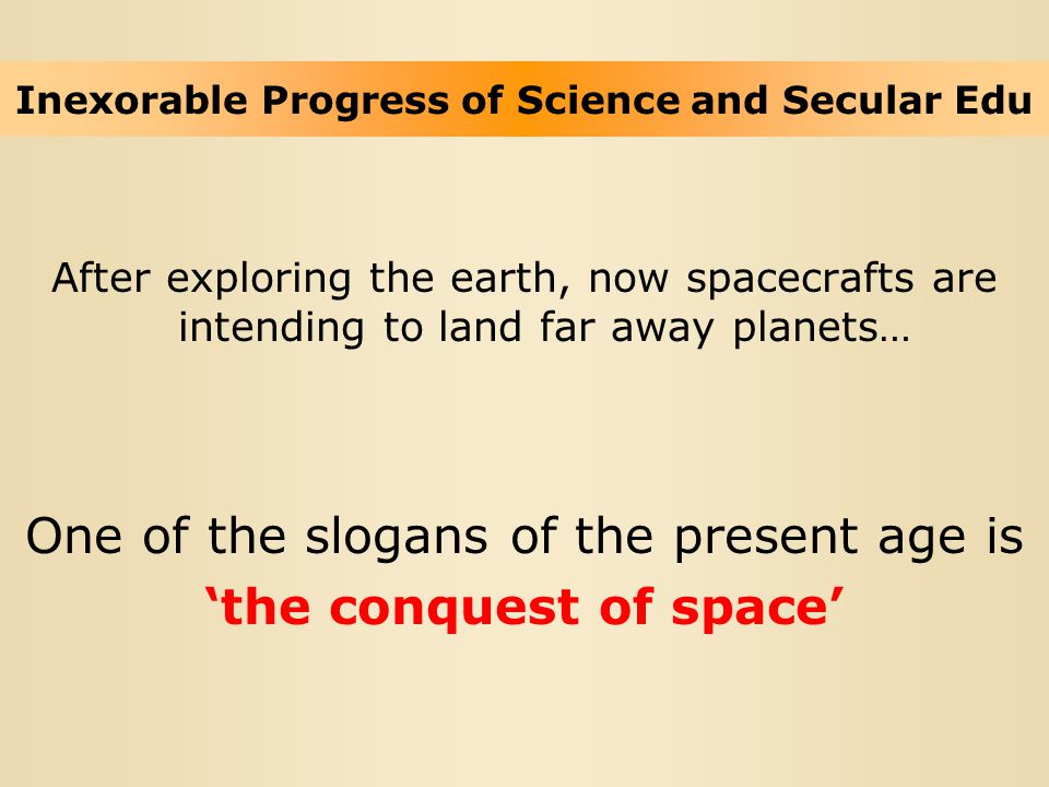 After exploring the earth, now spacecrafts are intending to land far away planets… One of the slogans of the present age is 'the conquest of space' In