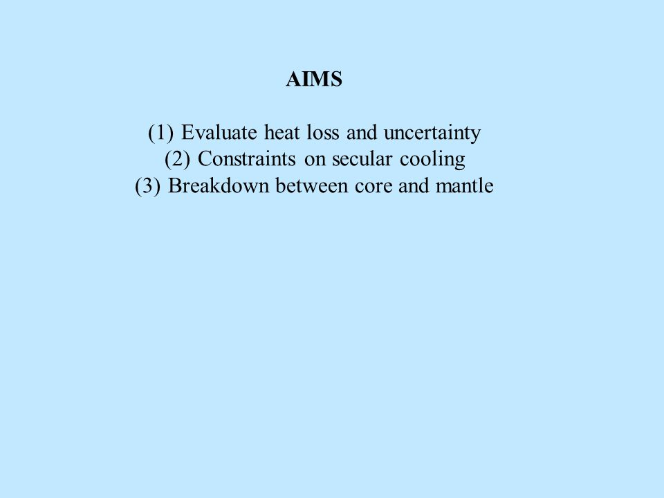 (1)Assume same secular cooling rate than the mantle.