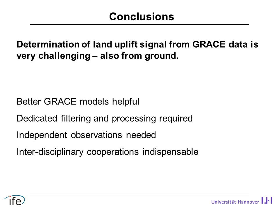 Determination of land uplift signal from GRACE data is very challenging – also from ground.