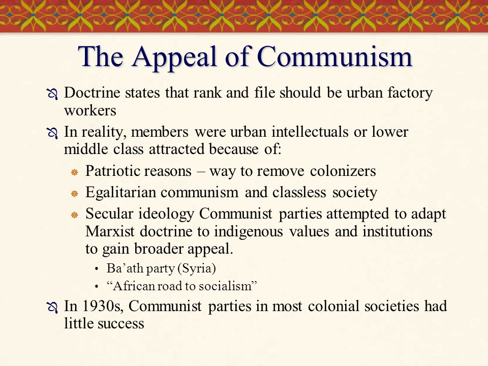 The Appeal of Communism  Doctrine states that rank and file should be urban factory workers  In reality, members were urban intellectuals or lower m