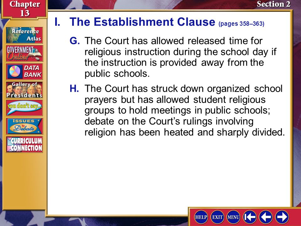 Section 2-5 I.The Court also has ruled that states cannot ban the teaching of evolution in public schools or require the teaching of creationism.