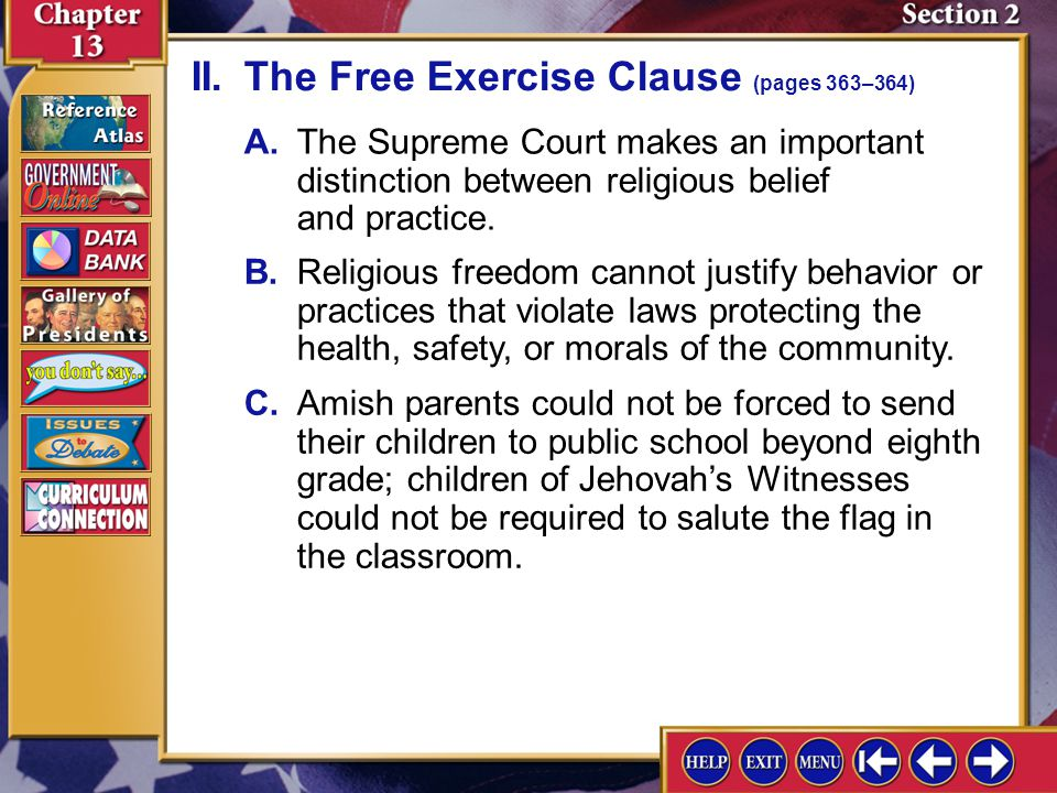 Section 2-8 II.The Free Exercise Clause (pages 363–364) Compare the effects of the establishment clause and the free exercise clause of the First Amendment on the freedom of religion that United States citizens enjoy.