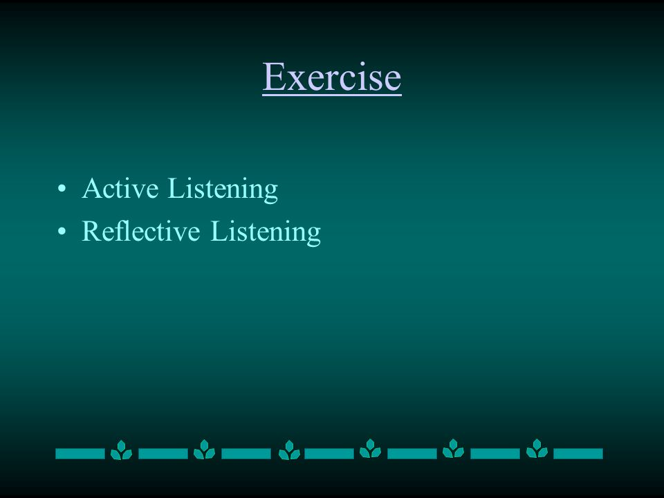 Exercise Active Listening Reflective Listening