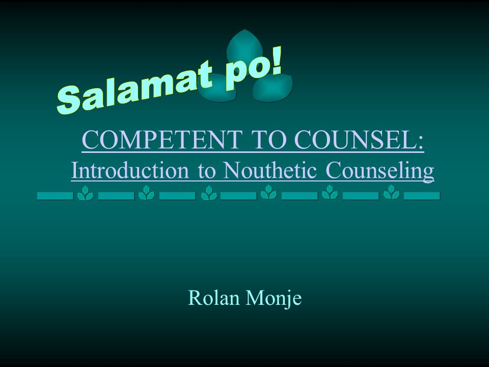 COMPETENT TO COUNSEL: Introduction to Nouthetic Counseling Rolan Monje