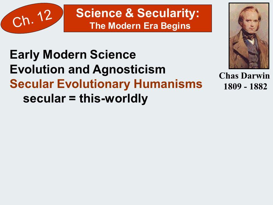 Science & Secularity: The Modern Era Begins Ch.