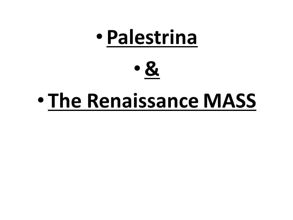 Palestrina & The Renaissance MASS