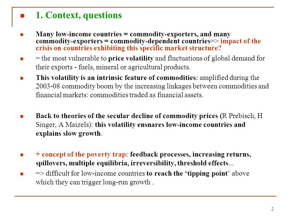Negative impact of terms of trade volatility and shocks on growth: Kose and Reizman (1998): shocks, i.e.
