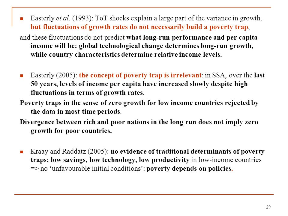 Easterly et al. (1993): ToT shocks explain a large part of the variance in growth, but fluctuations of growth rates do not necessarily build a poverty