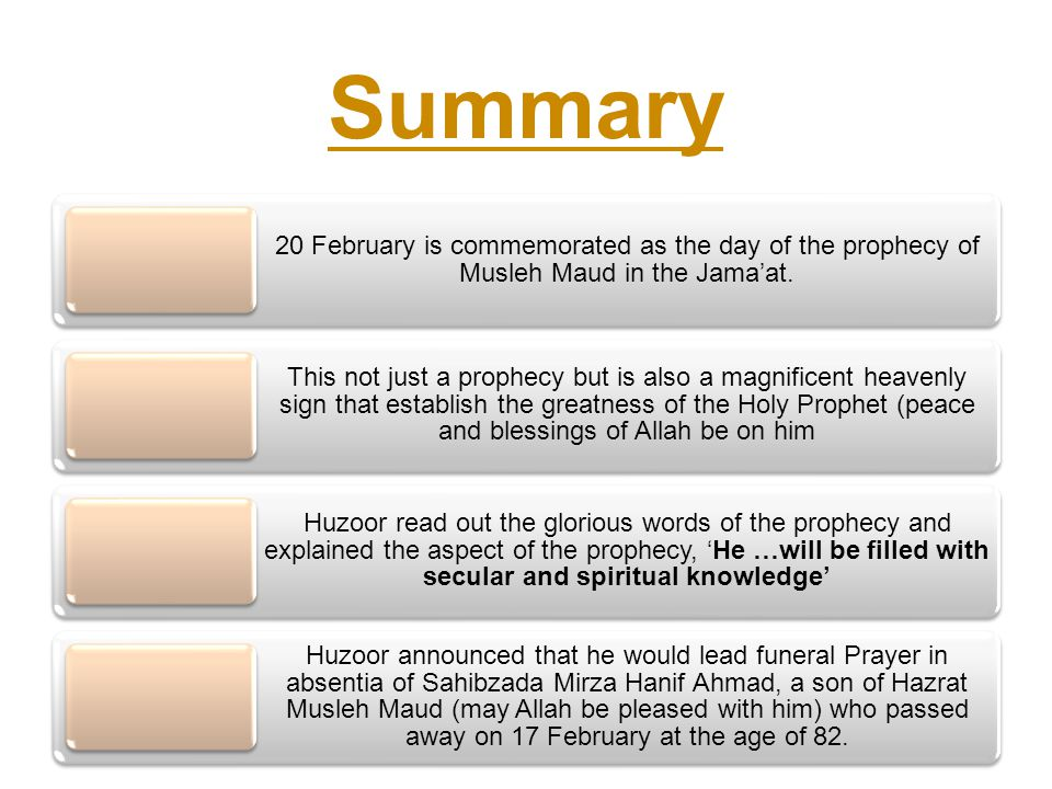 20 February is commemorated as the day of the prophecy of Musleh Maud in the Jama'at.
