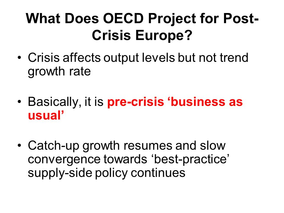 What Does OECD Project for Post- Crisis Europe.