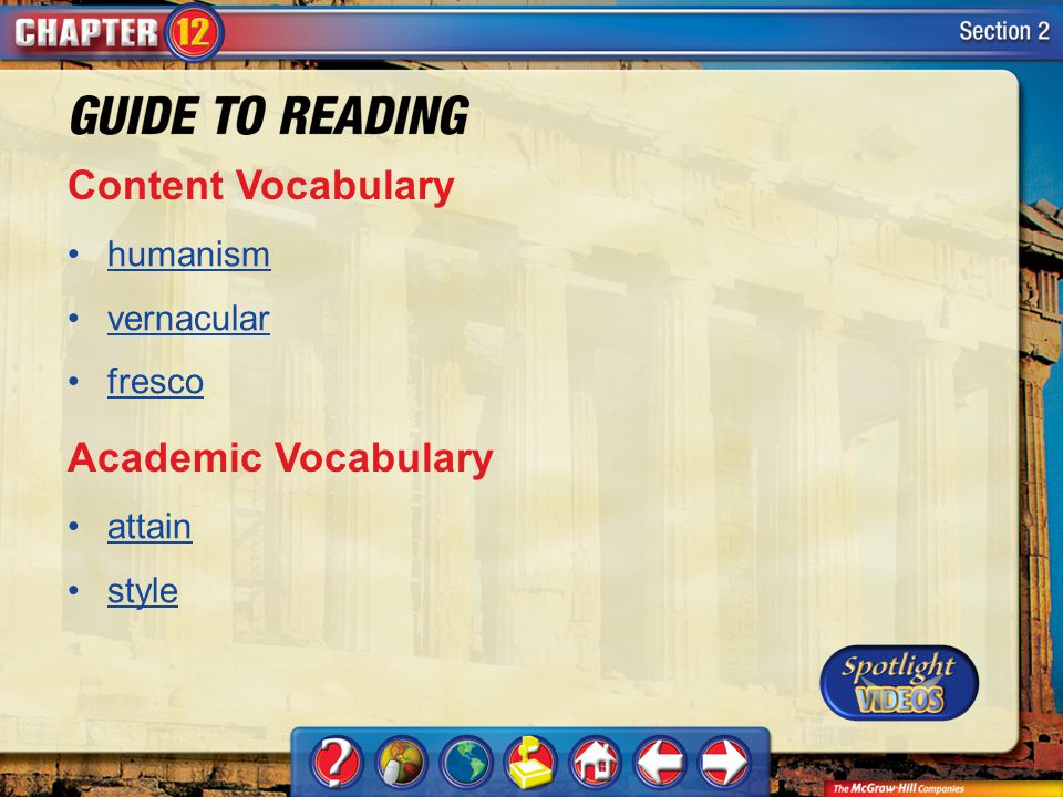 Section 2-Key Terms Content Vocabulary humanism vernacular fresco Academic Vocabulary attain style