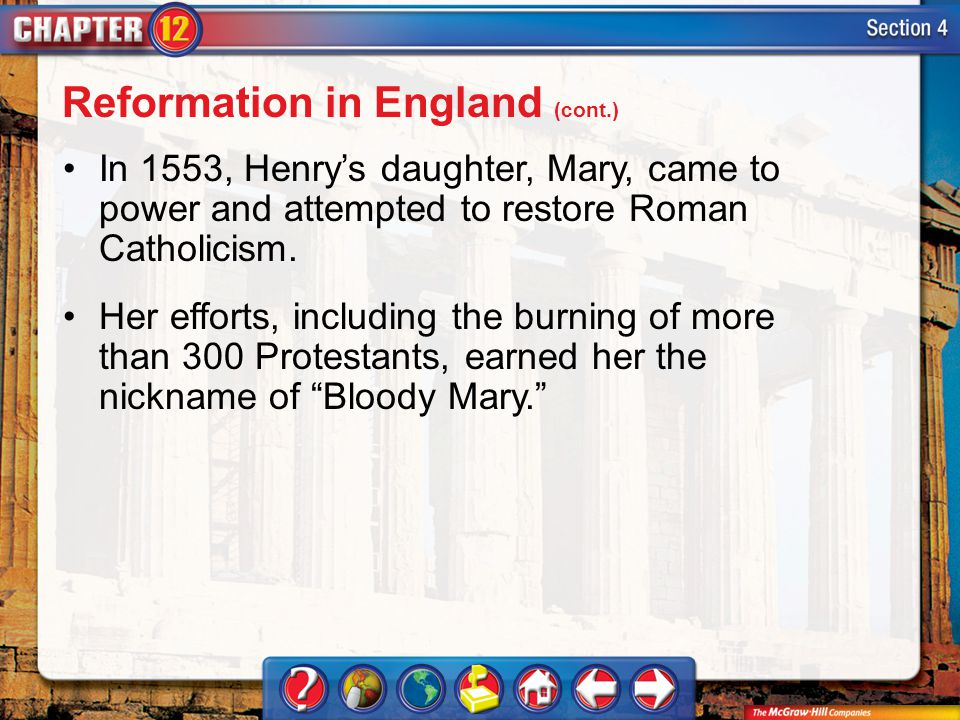 Section 4 In 1553, Henry's daughter, Mary, came to power and attempted to restore Roman Catholicism.