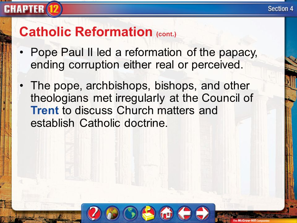 Section 4 Pope Paul II led a reformation of the papacy, ending corruption either real or perceived.