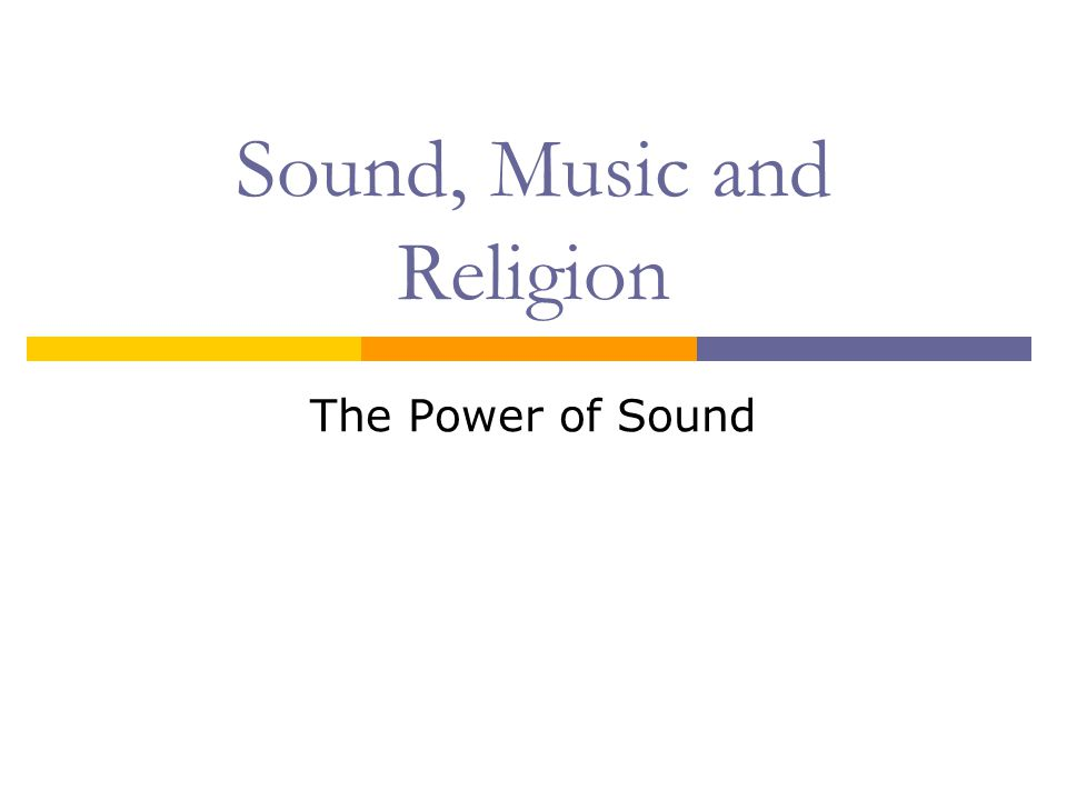 Sound, Music and Religion The Power of Sound