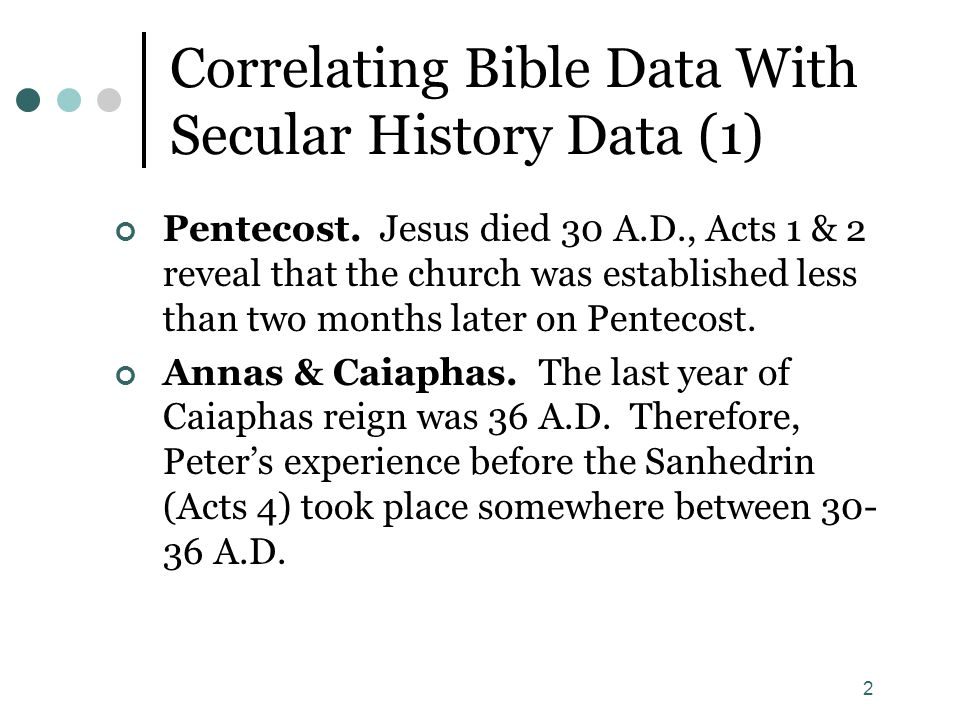 13 Summary of Dates (Apostolic Age - 2) Paul in Antioch, (40-42 A.D.) Acts 11:25ff show this was before the death of Herod Agrippa I in 44 A.D.