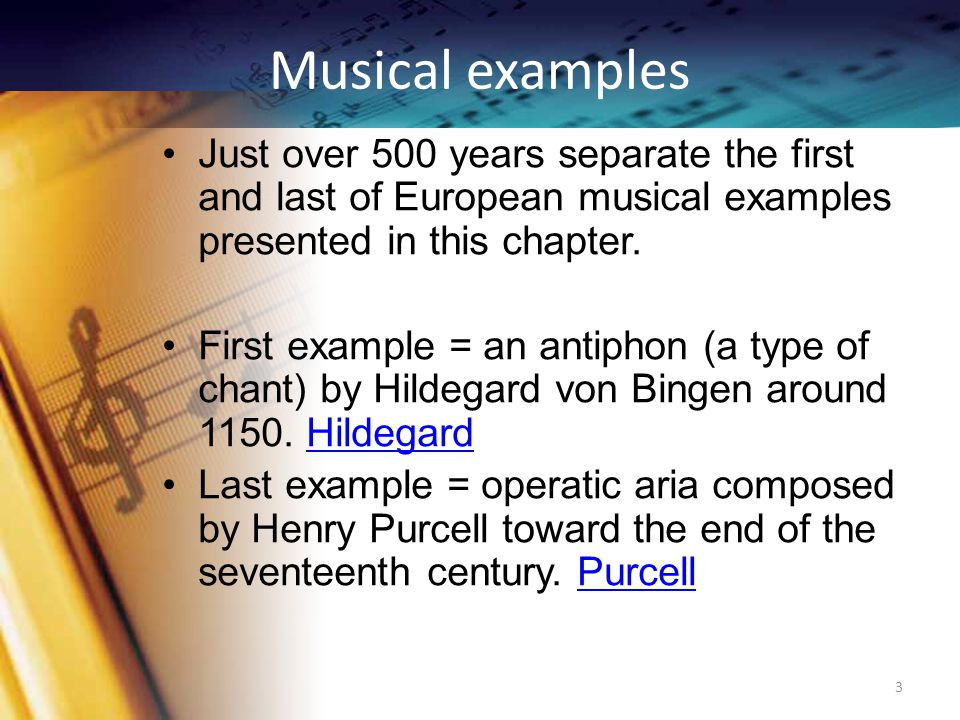 Musical examples Just over 500 years separate the first and last of European musical examples presented in this chapter.