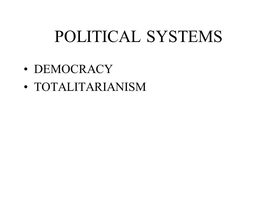 POLITICAL SYSTEMS DEMOCRACY TOTALITARIANISM