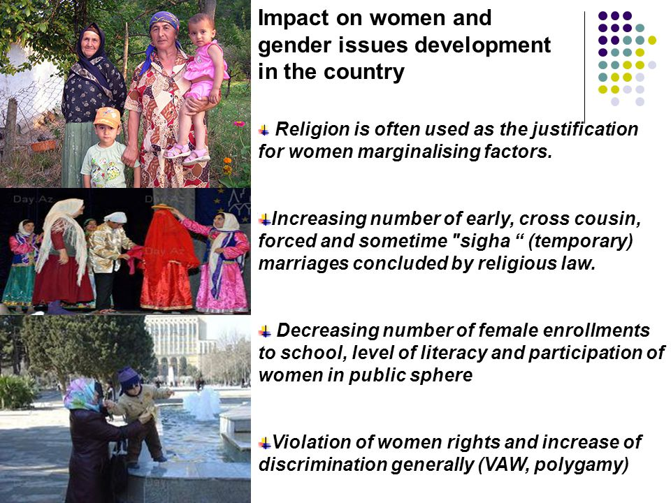 Religion is often used as the justification for women marginalising factors.