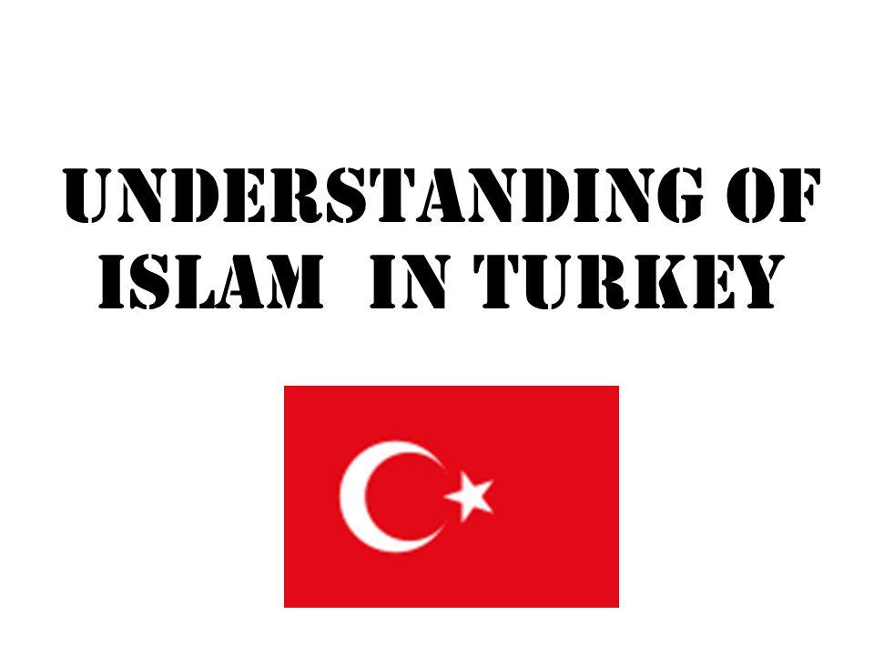 Understanding of ISLAM in TURKEY